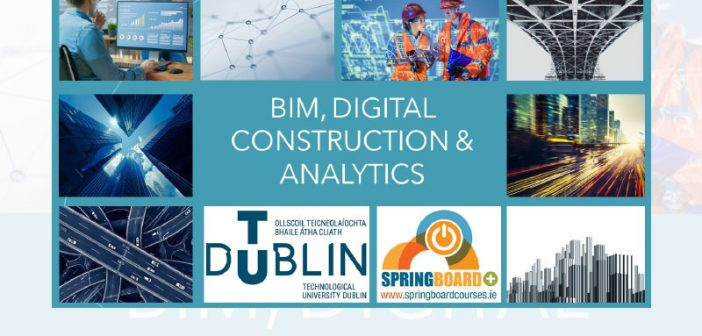 Springboard+ funded places available on BIM, Digital Construction & Building Performance programmes at TU Dublin